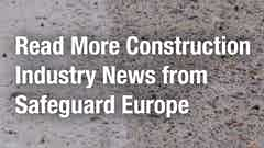 Read More Construction Industry News from Safeguard Europe